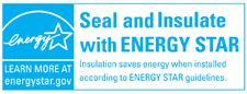 Seal and Insulate with ENERGY STAR. Insulation saves energy when installed according to ENERGY STAR guidelines.
