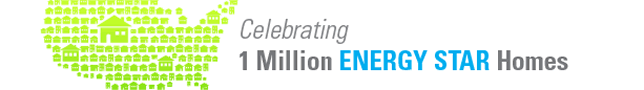 Celebrating 1 Million ENERGY STAR Homes