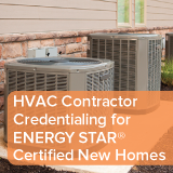 Advanced Energy's Contractor Credentialing Program for ENERGY STAR Certified New Homes