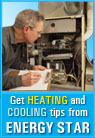 Get HEATING and COOLING tips from ENERGY STAR