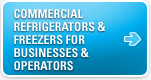 Commercial Refrigerators & Freezers for Businesses and Operators