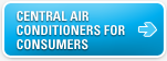 Central Air Conditioners for Consumers
