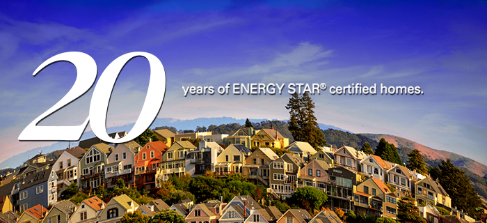 We're Celebrating 20 years of ENERGY STAR certified homes