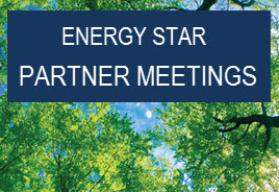 ENERGY STAR PARTNER MEETINGS