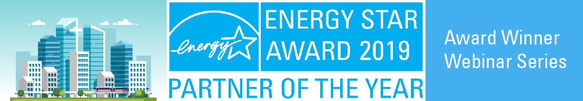 2019 ENERGY STAR Partner of the Year Award Winner Webinar Series