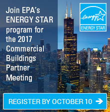 Join EPA's ENERGY STAR program for the 2017 Commercial Buildings Partner Meeting, Register by October 10