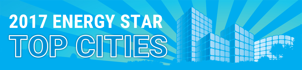 2017ENERGY STAR Top Cities Banner
