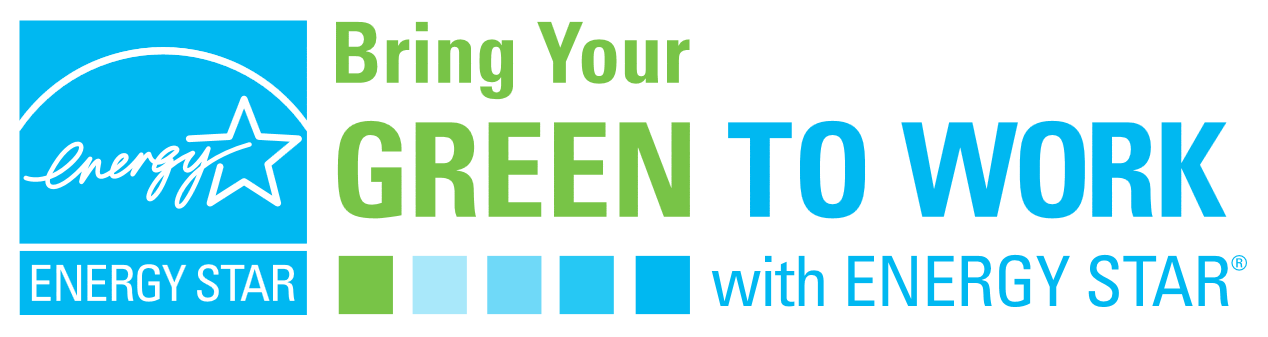 Bring Your Green to Work with ENERGY STAR logo.