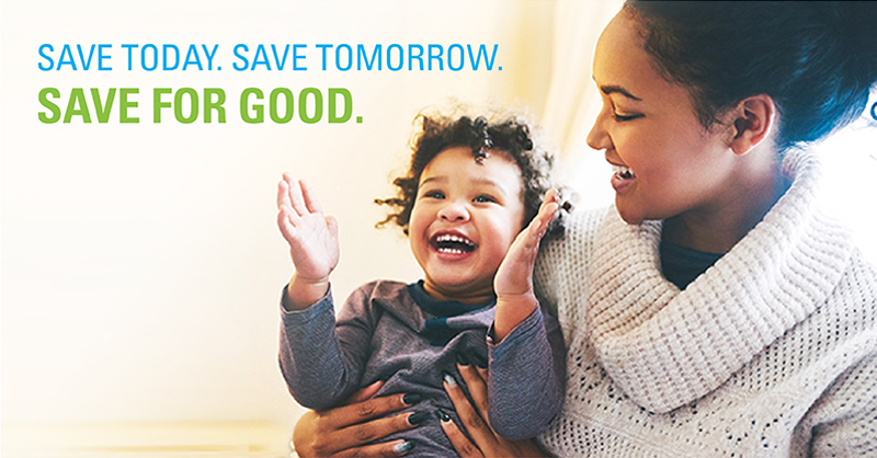 Save Today. Save Tomorrow. Save For Good.