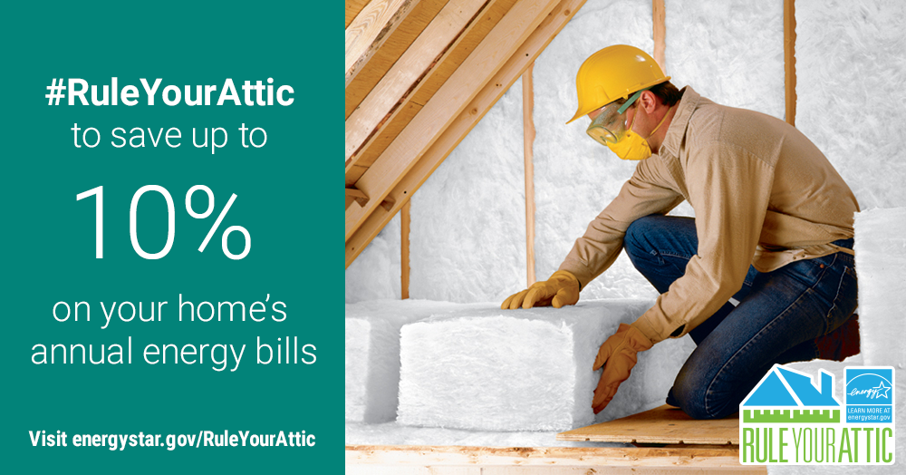 rule your attic to save up to 10% on your home's annual energy bills graphic