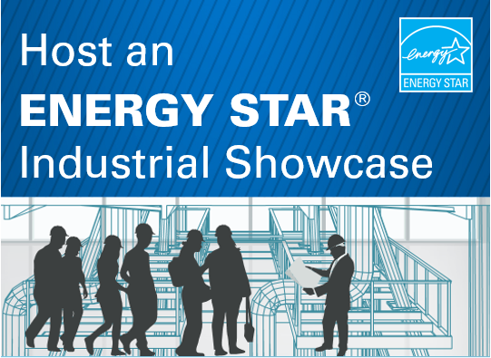 Host an ENERGY STAR Industrial Showcase