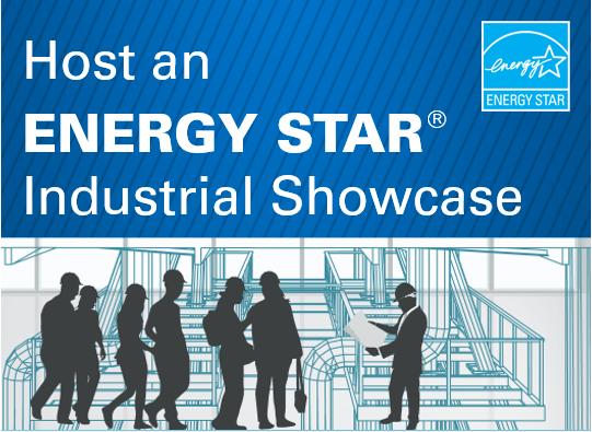 Host an ENERGY STAR Industrial Showcase