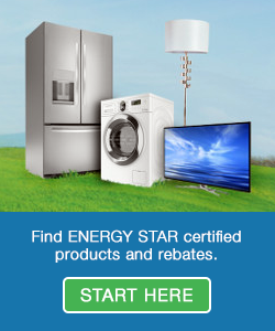 Find ENERGY STAR certified products and rebates.