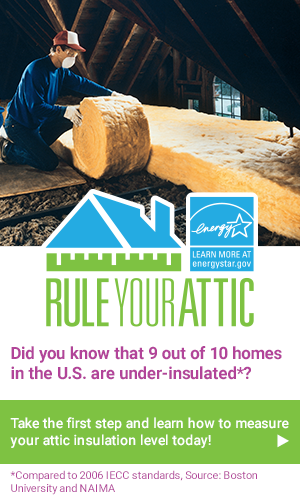 Rule Your Attic! Did you know that 9 out of 10 homes in the U.S. are under-insulated*? Take the first step and learn how to measure your attic insulation level today!