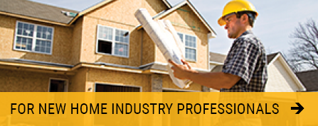 For New Home Industry Professionals