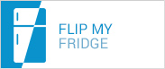 Flip my fridge