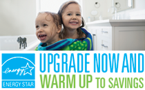 Upgrade now and warm up to savings