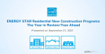 ENERGY STAR Residential New Construction Programs: The Year in Review/ The Year Ahead