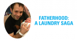 Fatherhood: A Laundry Saga Video